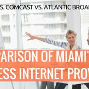 comparison of Miami's top business internet providers