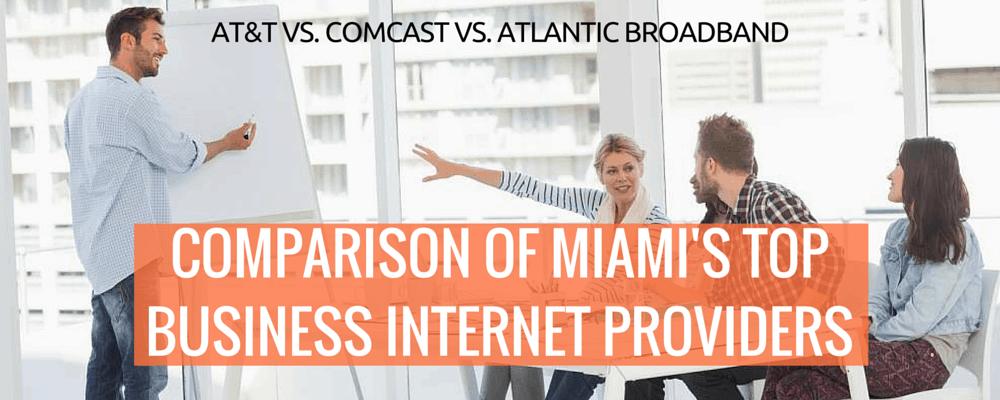 Miami Business Internet Showdown – AT&T vs  Comcast vs