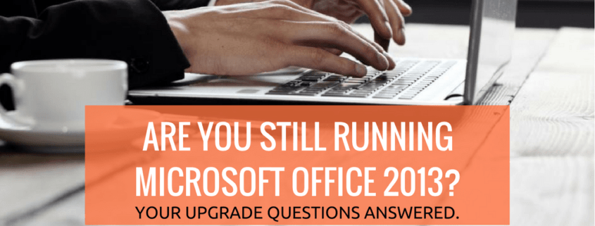 Microsoft Office 2013 Upgrade to 2016