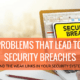 5 PROBLEMS THAT LEAD TO IT SECURITY BREACHES by IFEELTECH MIAMI